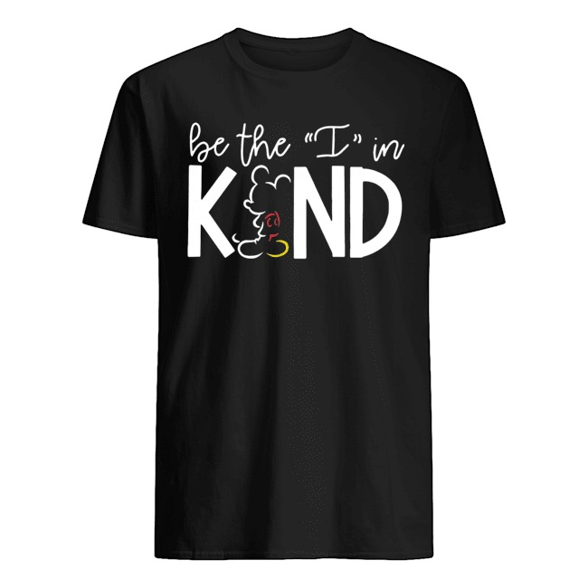 Mickey Mouse be the I in kind shirts