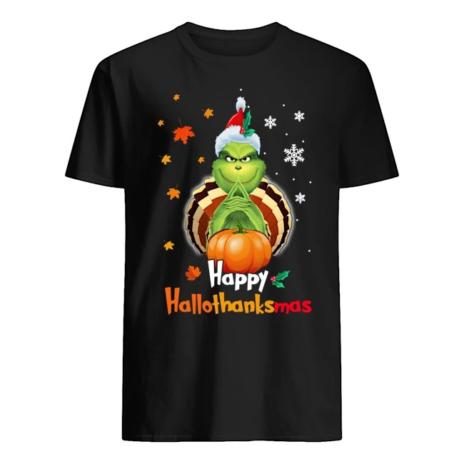 Grinch Halloween and Christmas happy Hallothanksmas shirt