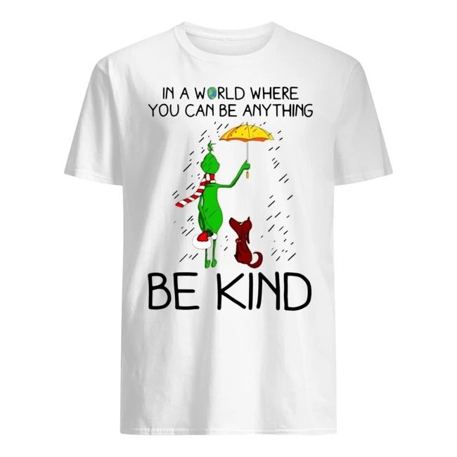 Grinch And Dog In A World Where You Can Be Anything Be Kind Christmas Sweatshirt