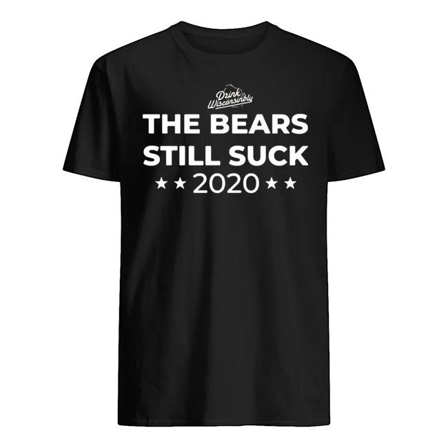 The bears still suck 2020 shirt