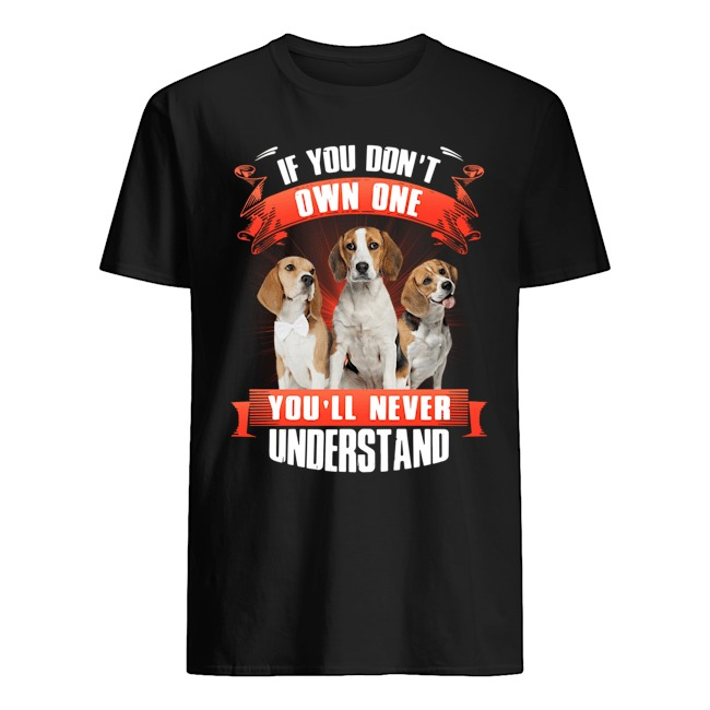 Perro Beagle if you don't own one you'll never understand shirt