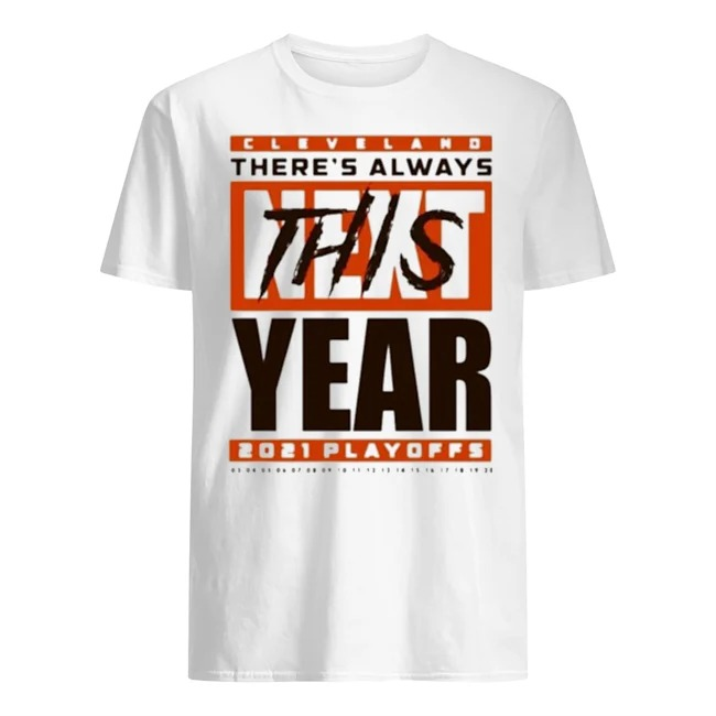 Cleveland Browns theres always this year 2021 playoff t-shirt