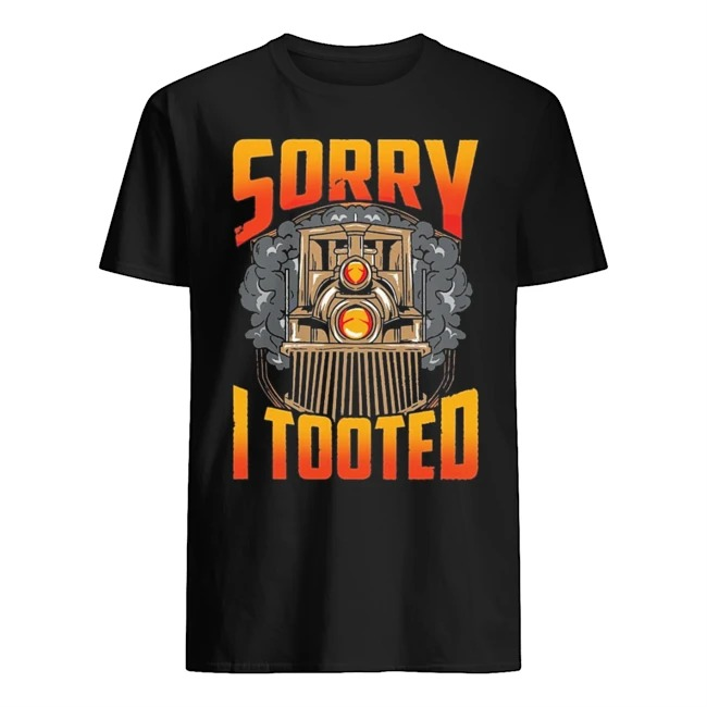 Train sorry I tooted shirt
