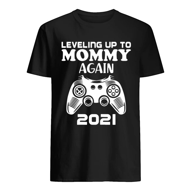 Leveling up to mommy again 2021 shirt
