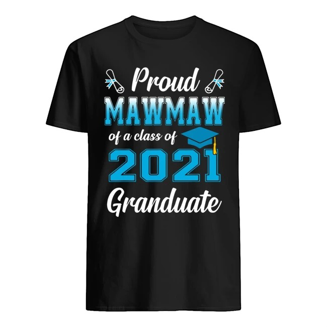 Proud mawmaw of a class of 2021 granduate shirt