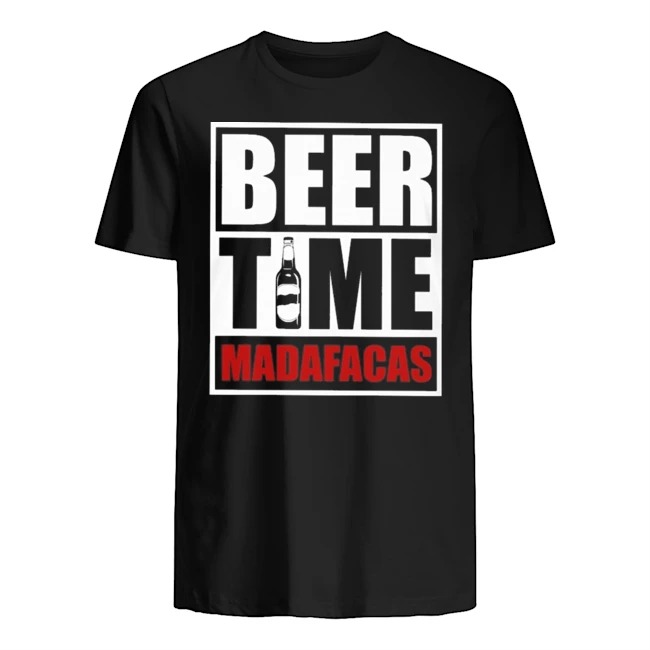 Beer Time Madafacas Shirt