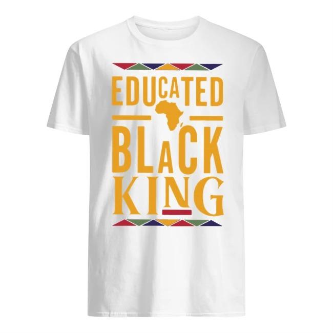 Educated black king Black lives matter shirt
