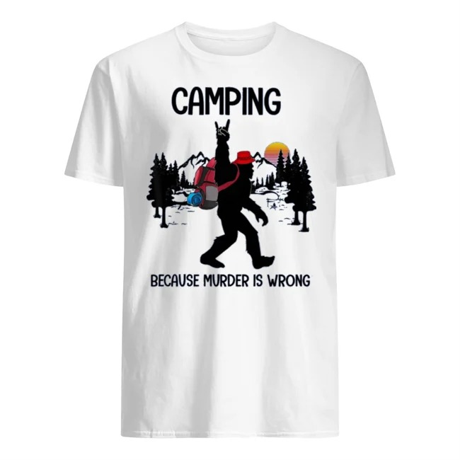 BIgfoot camping because murder is wrong sunset shirt
