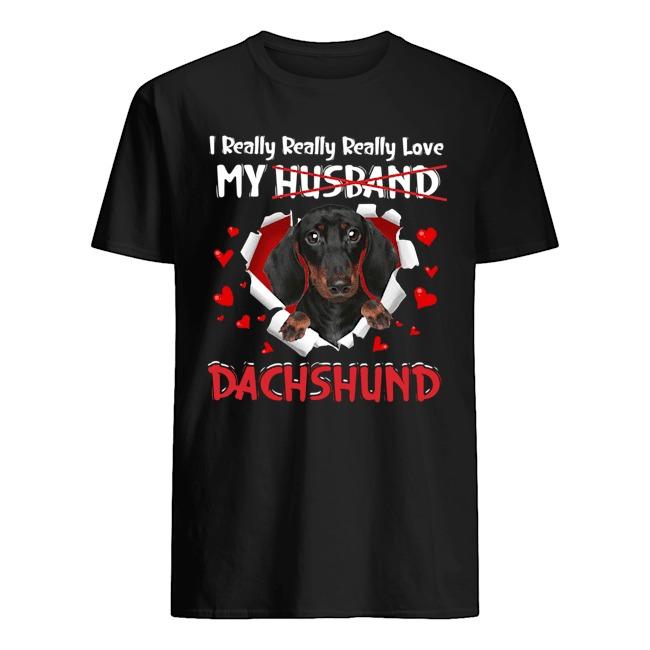 I Really Really Really Love My Husband Dachshund shirt