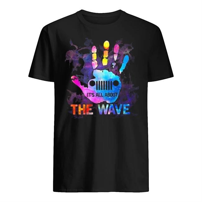 Hands it's all about the wave color shirt