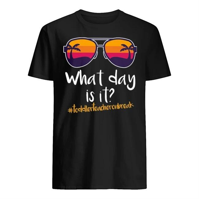 Glasses what day is it #Toddlerteacheronbreak shirt