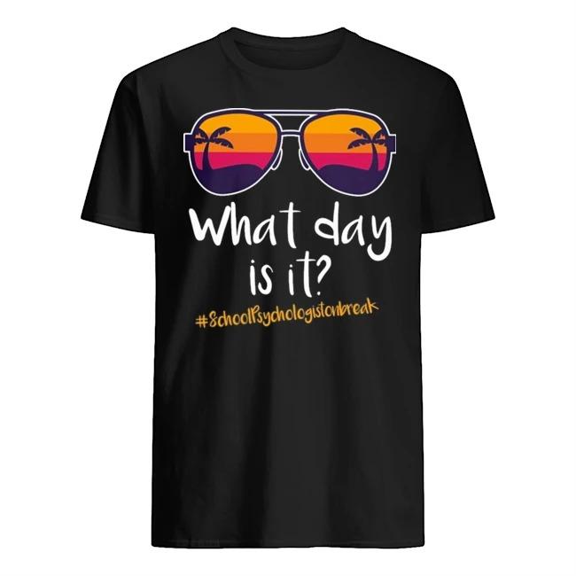 Glasses what day is it #Schoolpsychologistonbreak shirt