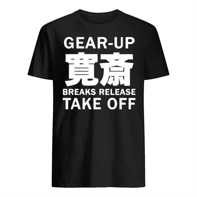 Gear Up Breaks Release Take Off Shirt