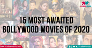 15 Most Awaited Bollywood Movies of 2020