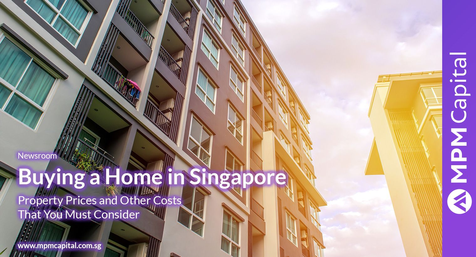 MPM Capital Buying-a-Home-in-Singapore-Property-Prices-and-Other-Costs-That-You-Must-Consider