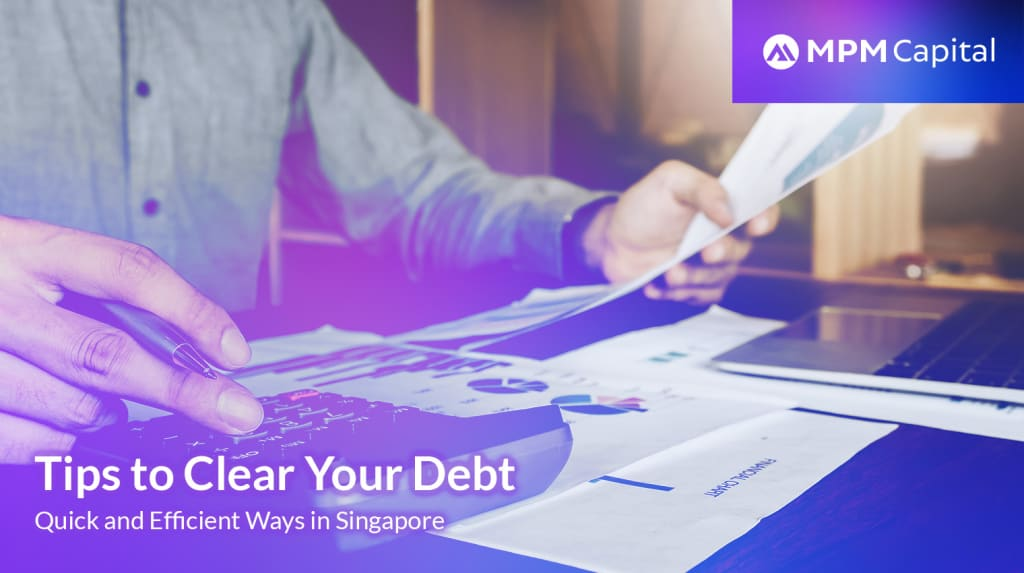 MPM Capital - Tips-to-Clear-Your-Debt-Quickly-and-Efficiently