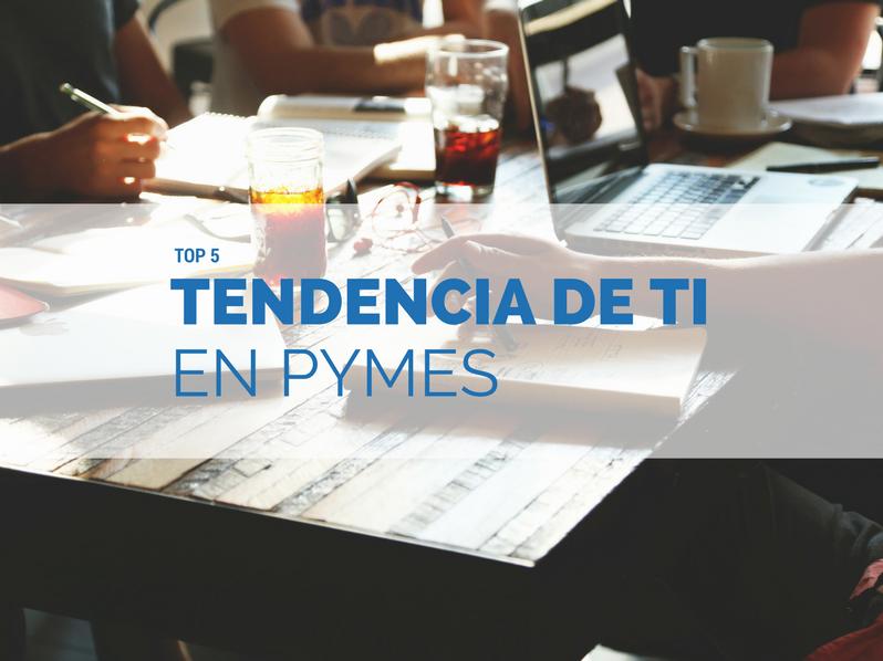 TOP 5 de tendencias de TI para Pymes