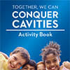 TOGETHER, WE CAN Parent's Guide CONQUER CAVITIES Activity Book - English