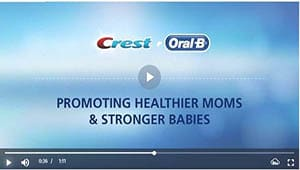 Crest + Oral-B promoting Healthier Moms and Stronger Babies