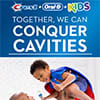 TOGETHER, WE CAN Parent's Guide CONQUER CAVITIES Parent Guide - English