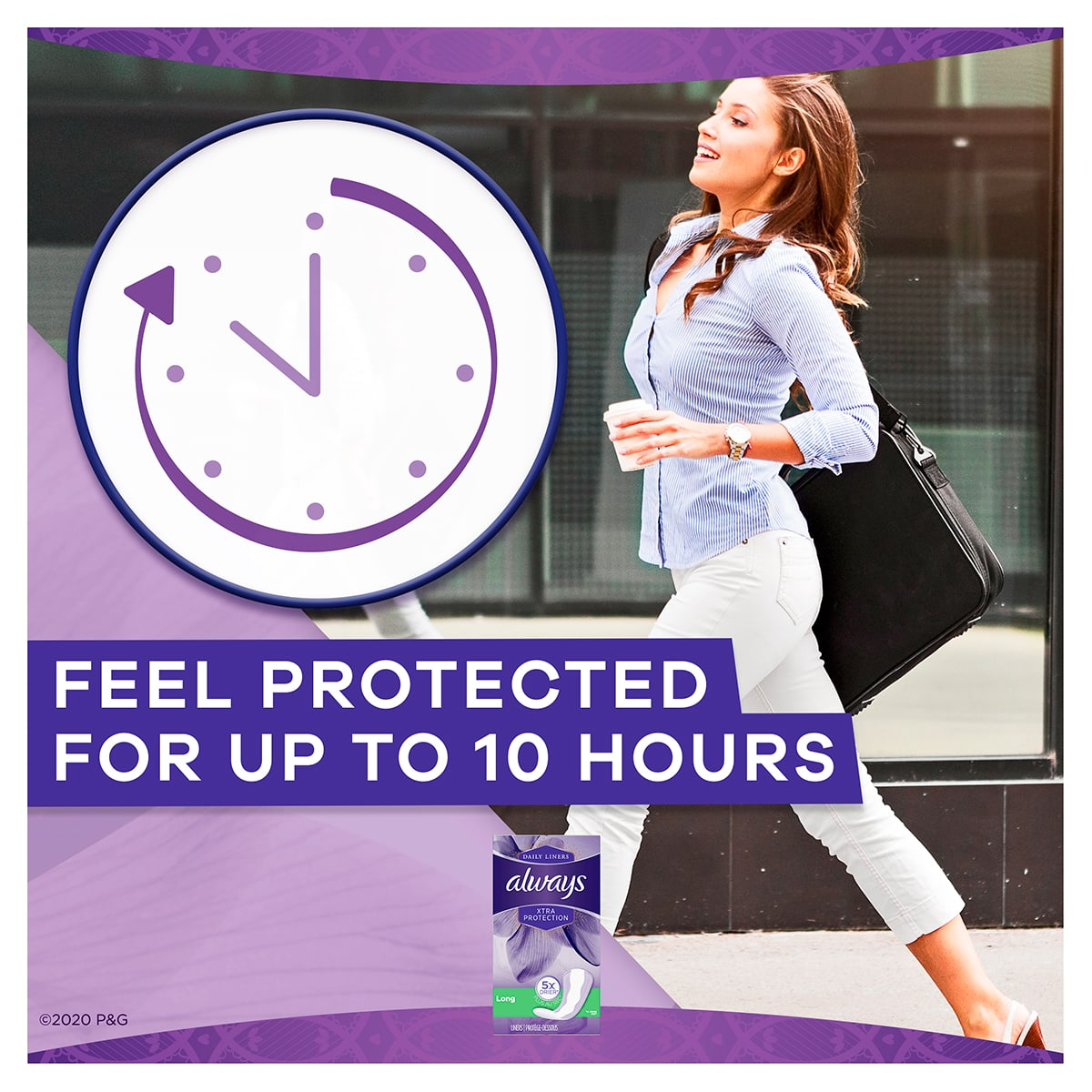 Always Xtra Protect Long Liners Feel Protected for up to 10 Hours benefit