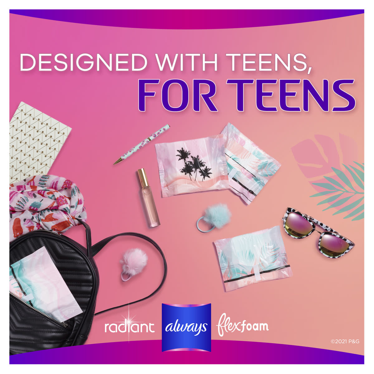 Always Radiant Designed With Teens For Teens