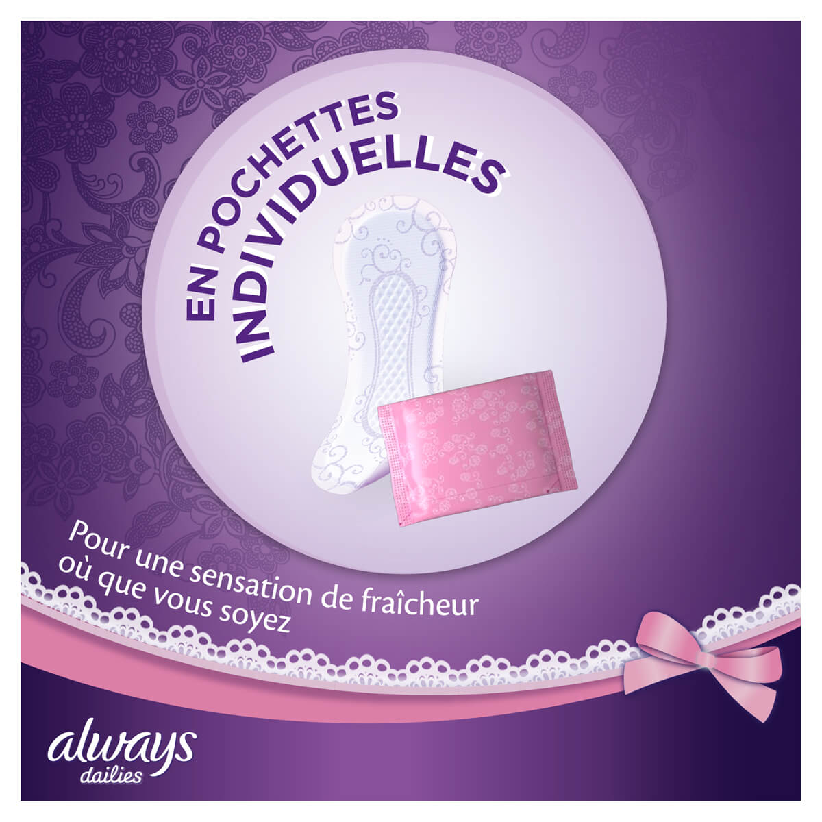 ALWAYS DAILIES Singles To GO Pochettes individuelles