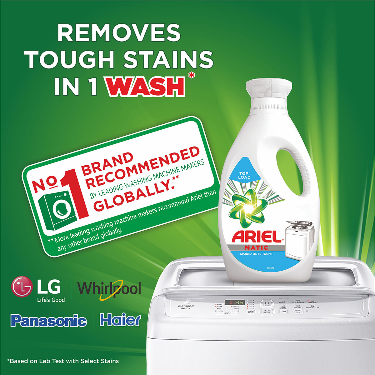 Ariel is the no. 1 brand recommended by leading washing machine makers globally and removes though stains in 1 wash