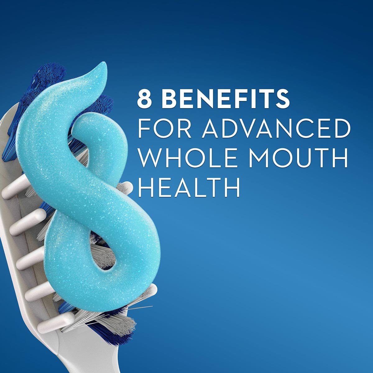 Crest - Eight benefits for advanced whole mouth health