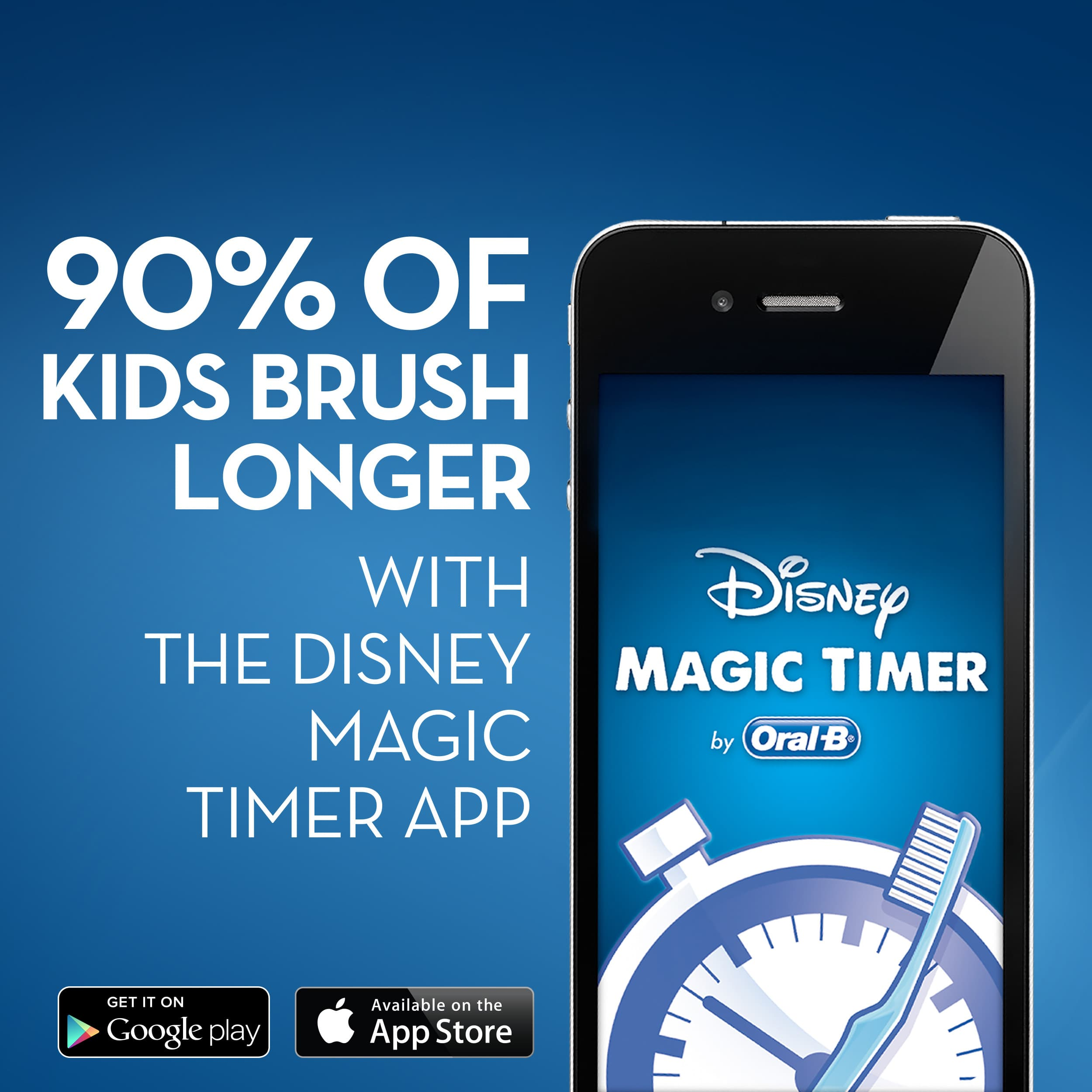90% of kids brush longer with the Disney Magic Timer App