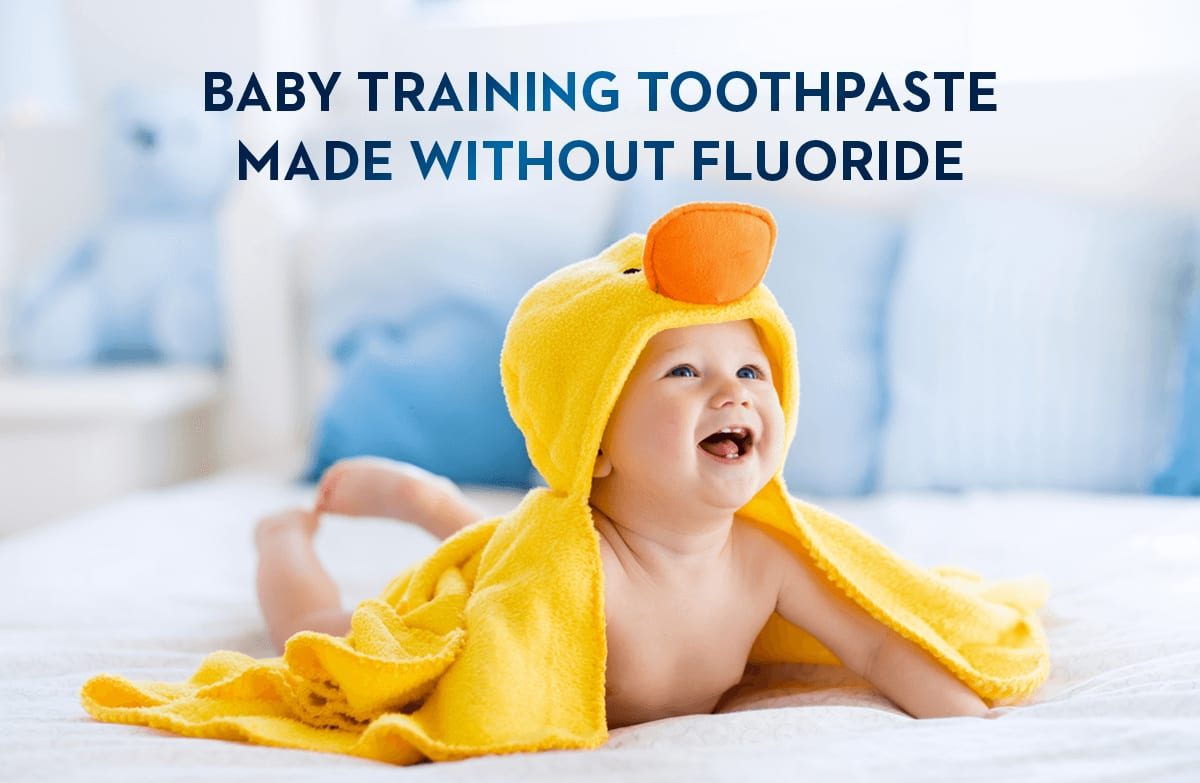 baby training toothpaste made without fluoride