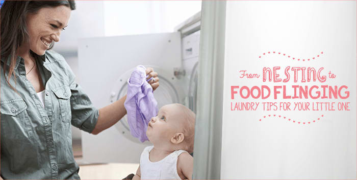 From nesting to food flinging. Laundry tips for your little one.