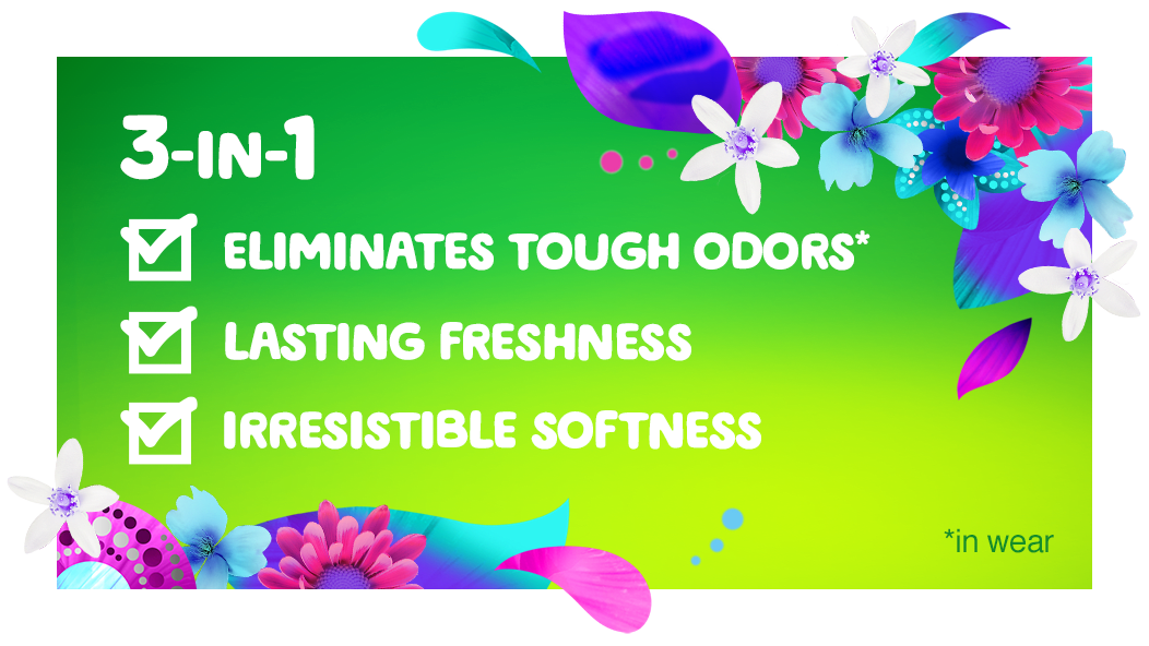 3-in-1 formula that eliminates tough odors, gives a lasting freshness and an irresistible softness