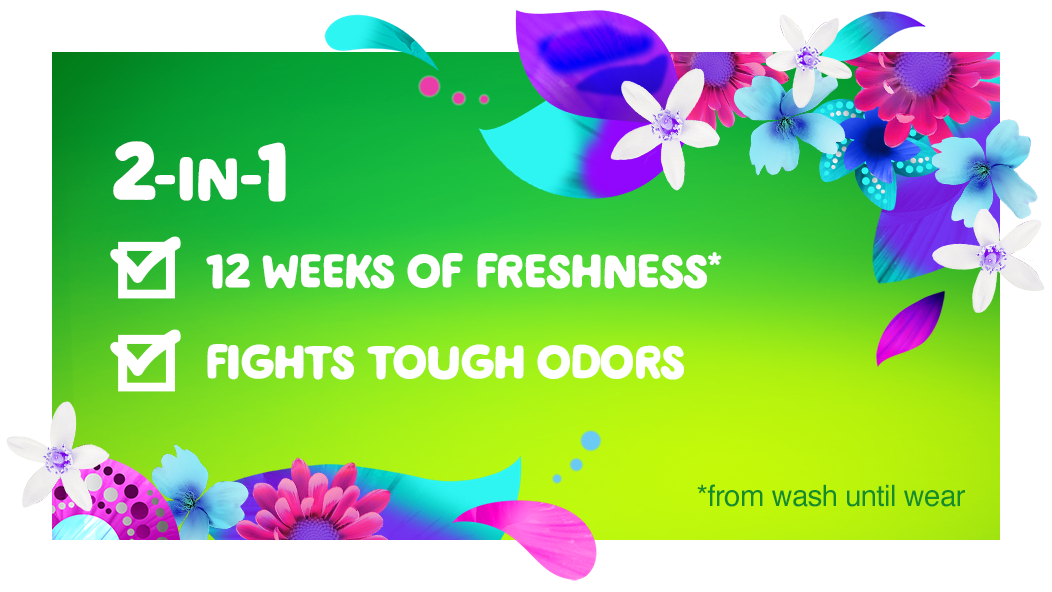 2-in-1 formula that gives 12 weeks of freshness and fights tough odors