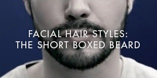 Facial Hair Styles: The Short Boxed Beard