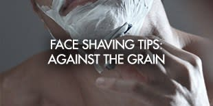 Shaving tips:Against the grain