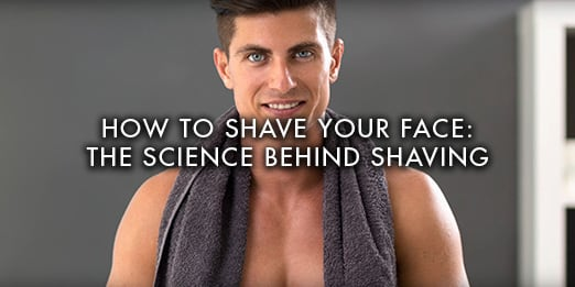 How to shave your face: The science behind shaving