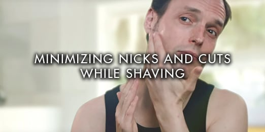 Minimizing Nicks And Cuts While Shaving