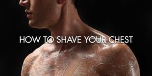 HOW TO SHAVE YOUR CHEST