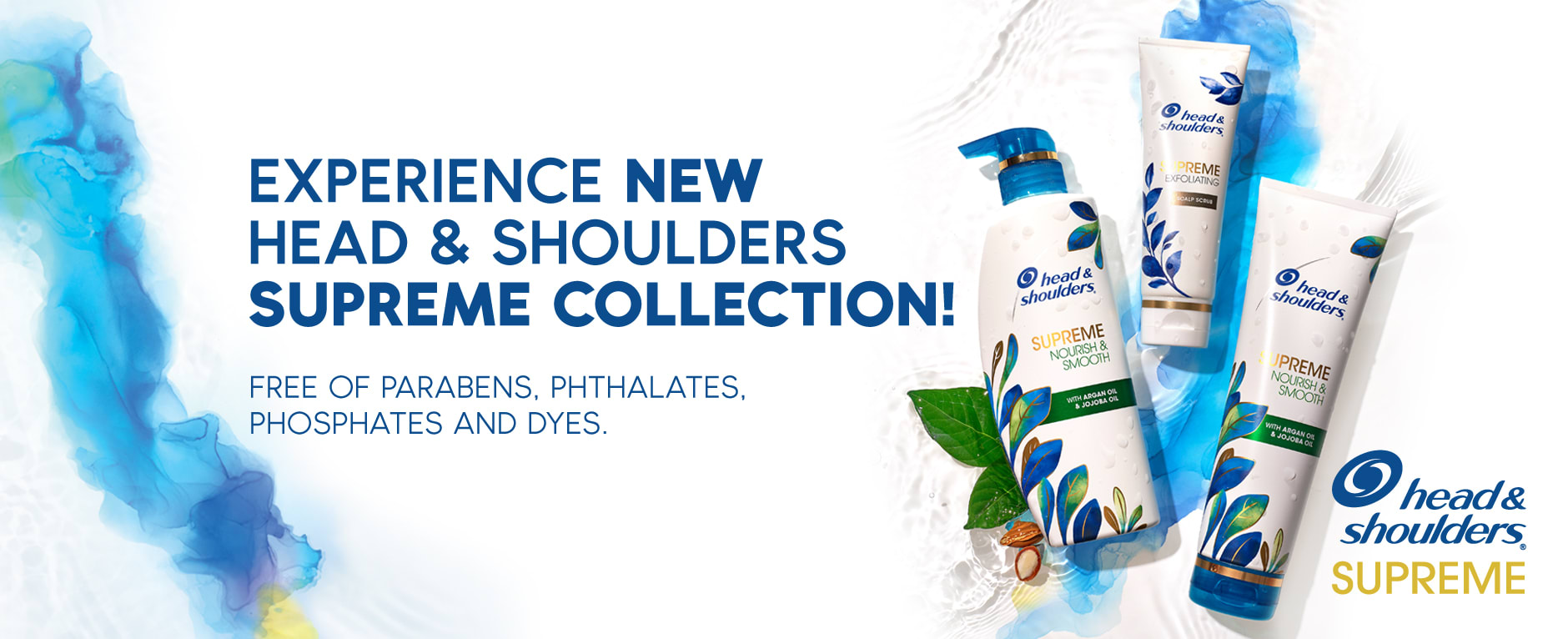 Experience new Head & Shoulders Supreme Collection! Free of Parabens, Phthalates, Phosphates and Dyes.