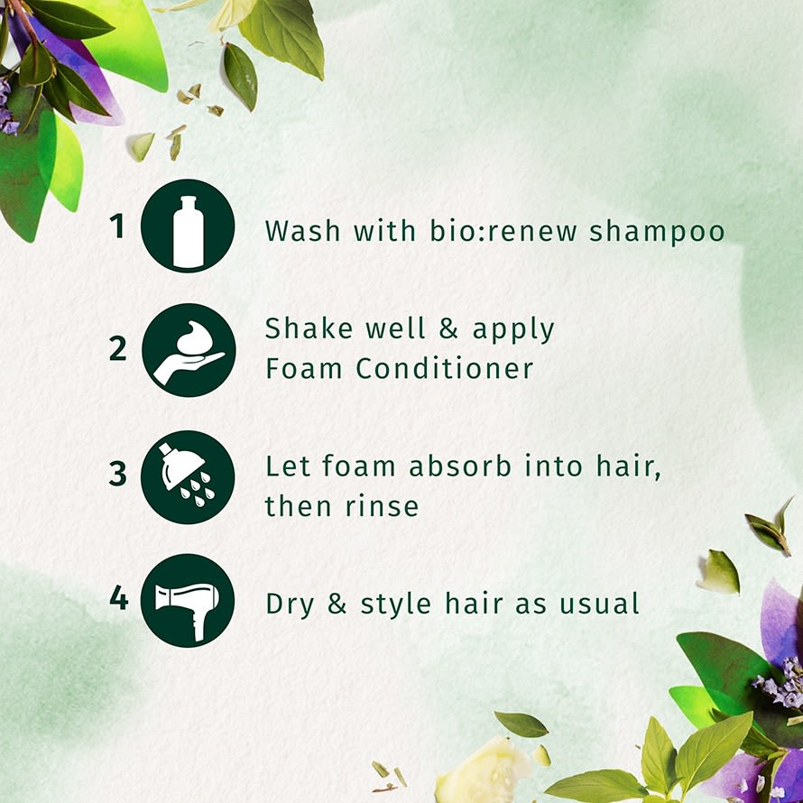Wash With Bio:Renew - Shake well & Apply Foam Conditioner