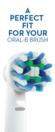 A PERFECT FIT FOR YOUR ORAL-B BRUSH