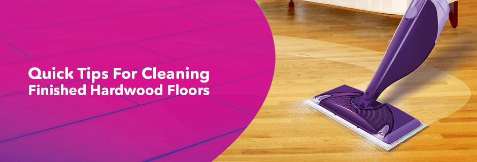 Swiffers Quick Tips for Cleaner Hardwood Floors