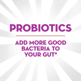 Probiotics add more good bacteria to your gut
