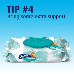 Tip 4 - Get charmin flushable wipes as an extra support