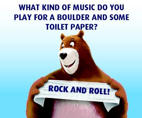 What kind of music do you play for a boulder and some toilet paper?