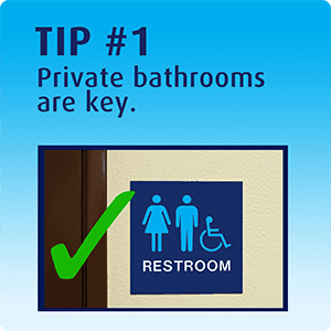 Tip 1 - Identify the best private bathrooms
