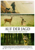Filmplakat: Auf der Jagd - Wem Gehört die Natur?