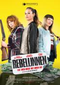 Filmplakat: Rebellinnen - Leg' dich nicht mit ihnen an!