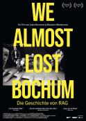 Filmplakat: We almost lost Bochum - Die Geschichte von RAG